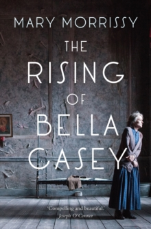 The Rising of Bella Casey, Paperback Book