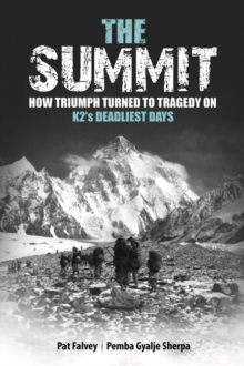 The Summit : How Triumph Turned to Tragedy on K2's Deadliest Days, Hardback Book
