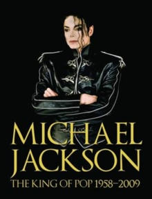 Michael Jackson : The King of Pop 1958-2009, Hardback Book