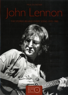 John Lennon the Stories Behind Every Song 1970-80, Paperback Book