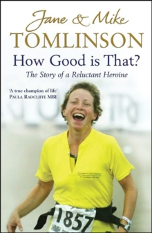 How Good is That? : The Story of a Reluctant Heroine, Other book format Book