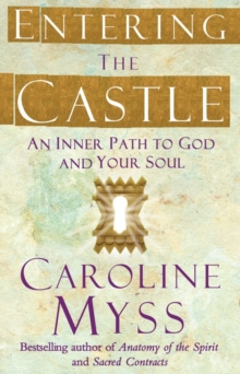 Entering the Castle : An Inner Path to God and Your Soul, Paperback Book