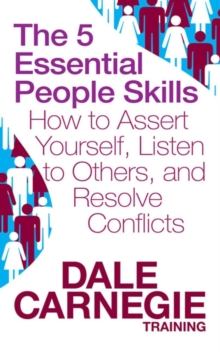 The 5 Essential People Skills : How to Assert Yourself, Listen to Others, and Resolve Conflicts, Paperback Book
