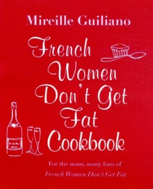 French Women Don't Get Fat Cookbook, Hardback Book