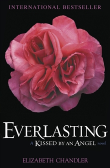 Everlasting : A Kissed by an Angel Novel, Paperback Book