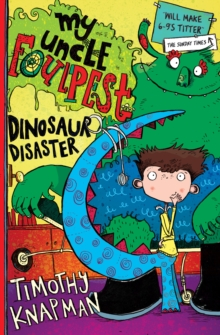 My Uncle Foulpest: Dinosaur Disaster, Paperback Book