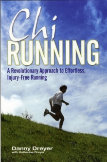 """Chi Running: A Revolutionary Approach to Effortless, Injury Free Running  "", Paperback Book"