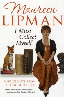 I Must Collect Myself : Choice Cuts From a Long Shelf-Life, Paperback Book