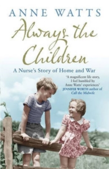 Always the Children : A Nurse's Story of Home and War, Paperback Book