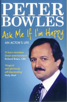Ask Me If I'm Happy : An Actor's Life, Paperback Book