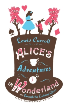 Alice's Adventures in Wonderland, and Through the Looking Glass, Paperback Book