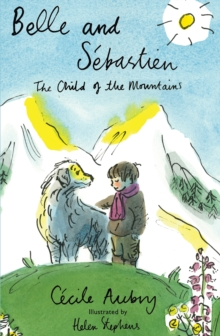 Belle and Sebastien : The Child of the Mountains, Hardback Book