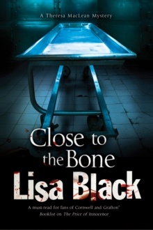 Close to the Bone: A Theresa Maclean Forensic Mystery, Paperback Book