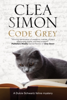 Code Grey : A Feline-Filled Academic Mystery, Paperback Book