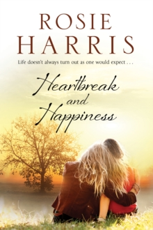 Heartbreak and Happiness : A Contemporary Family Saga, Paperback Book