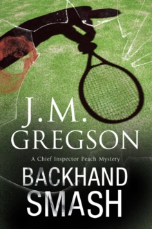 Backhand Smash : A British Police Procedural, Paperback Book