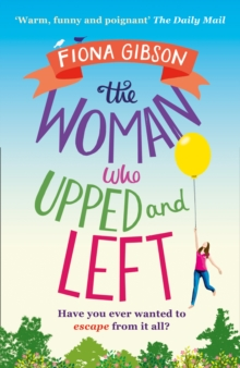 The Woman Who Upped and Left : A Laugh-Out-Loud Read That Will Put a Spring in Your Step!, Paperback Book