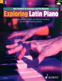 Exploring Latin Piano : South American, Cuban and Spanish Rhythms for the Intermediate Pianist, Mixed media product Book