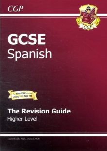 GCSE Spanish Revision Guide - Higher (A*-G Course), Paperback Book
