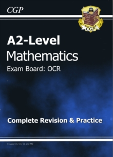 A2 Level Maths OCR Complete Revision & Practice, Paperback Book