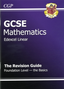 GCSE Maths Edexcel a Revision Guide - Foundation the Basics (A*-G Resits), Paperback Book