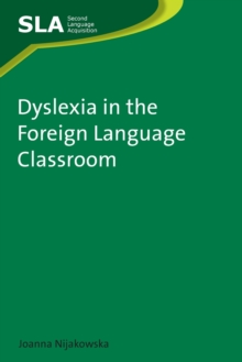 Dyslexia in the Foreign Language Classroom, Paperback Book