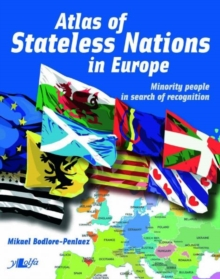 Atlas of Stateless Nations in Europe - Minority People in Search of Recognition, Paperback Book