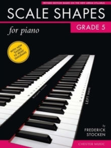 Frederick Stocken : Scale Shapes For Piano - Grade 5 (Revised Edition), Paperback Book