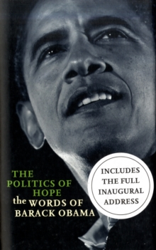 The Politics of Hope : The Words of Barack Obama, Hardback Book