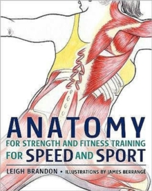 Anatomy for Strength and Fitness Training for Speed and Sport, Hardback Book