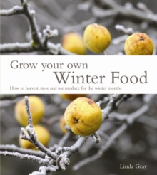 Grow Your Own Winter Food, Paperback Book