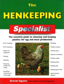 The Henkeeping Specialist : The Essential Guide to Choosing and Keeping Chickens for Egg and Meat Production, Paperback Book