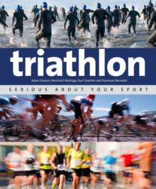 Triathlon : Serious About Your Sport, Paperback Book