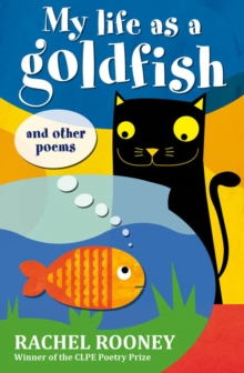 My Life as a Goldfish : And Other Poems, Paperback Book