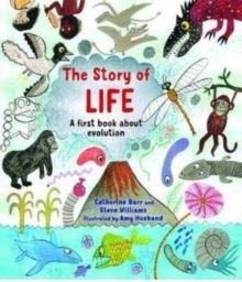 The  Story of Life : A First Book about Evolution, Hardback Book