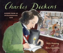 Charles Dickens : Scenes from an Extraordinary Life, Paperback Book