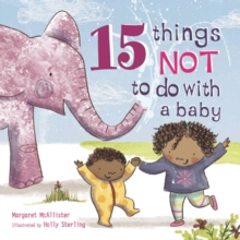 15 Things Not to Do with a Baby, Hardback Book