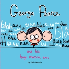 George Pearce and His Huge Massive Ears, Paperback Book