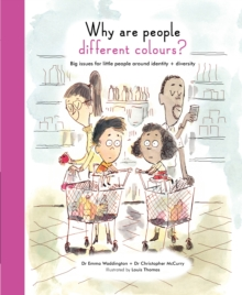 Why are People Different Colours? : Big Issues for Little People Around Identity and Diversity, Hardback Book