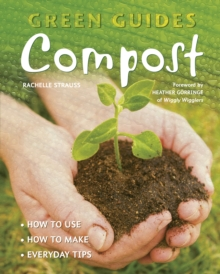 Compost : How to Use, How to Make, Everyday Tips, Paperback Book