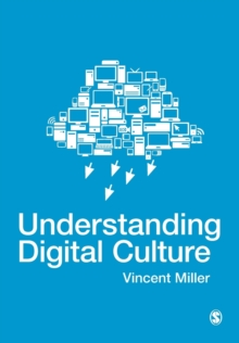Understanding Digital Culture, Paperback Book