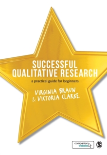Successful Qualitative Research : A Practical Guide for Beginners, Paperback Book