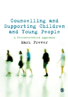 Counselling and Supporting Children and Young People : A Person-centred Approach, Paperback Book