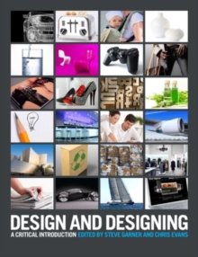 Design and Designing : A Critical Introduction, Paperback Book