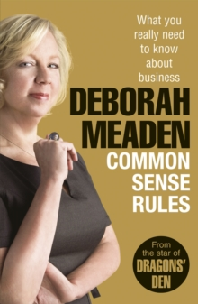 Common Sense Rules : What You Really Need to Know About Business, Paperback Book