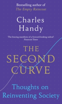 The Second Curve : Thoughts on Reinventing Society, Paperback Book