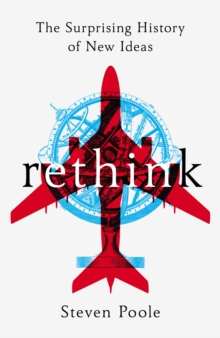 Rethink : The Surprising History of New Ideas, Hardback Book