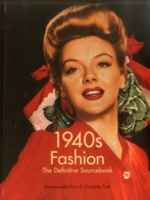 1940s Fashion : The Definitive Sourcebook, Paperback Book