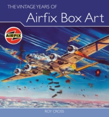 The Vintage Years of Airfix Box Art, Hardback Book