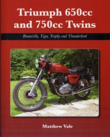 Triumph 650cc and 750cc Twins : Bonneville, Tiger, Trophy and Thunderbird, Hardback Book